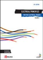 Electrical Principles for the Electrical Trades : v. 2 - J.R. Jenneson
