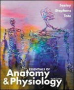 Essentials of Anatomy and Physiology : Seeley Essentials 4/e + Online Learning Center Password Code Card - Rod R. Seeley