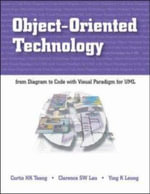Object-Oriented Technology : From Diagram to Code with Visual Paradigm for UML. Curtis H.K. Tsang, Clarence S.W. Lau, Ying K. Leung - Curtis H.K Tsang