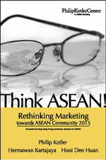 Think ASEAN : Rethinking Marketing Toward ASEAN Community 2015 - Philip Kotler