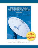 Broadcasting, Cable the Internet and Beyond : An Introduction to Modern Electronic Media - Joseph R. Dominick