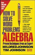 How to Solve Word Problems in Algebra : A Solved Problem Approach - Mildred D. Johnson