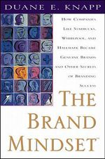 The Brand Mindset : Five Essential Strategies for Building Brand Advantage Throughout Your Company - Duane E. Knapp