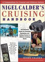 Nigel Calder's Cruising Handbook : A Compendium for Coastal and Offshore Sailors - Nigel Calder