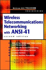 Wireless Telecommunications Networking with ANSI-41 - Michael D. Gallagher