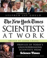 Scientists at Work : Profiles of Today's Groundbreaking Scientists from