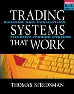 Tradings Systems That Work : Building and Evaluating Effective Trading Systems - Thomas Stridsman