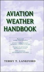 Aviation Weather Handbook - Terry Lankford