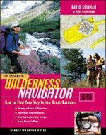 Essential Wilderness Navigator : How to Find Your Way in the Great Outdoors - David Seidman