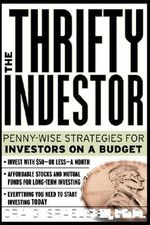 The Thrifty Investor : Penny-wise Strategies for Investors on a Budget - Craig L. Israelsen