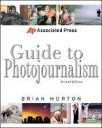 Associated Press Guide to Photojournalism - Brian Horton