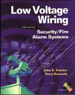 Low Voltage Wiring : Security/Fire Alarm Systems - John E. Traister