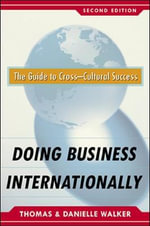 Doing Business Internationally : The Guide to Cross-cultural Success - Danielle Walker