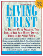 The Living Trust : The Failproof Way to Pass along Your Estate to Your Heirs Without Lawyers, Courts, or the Probate System - Henry W. Abts