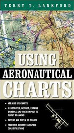 Using Aeronautical Charts : The Brooklyn Aerodrome Bible for Hacking the Skies - Terry Lankford