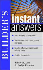 Builder's Instant Answers : Instant Answer Series - Sidney M. Levy
