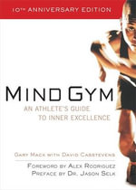 Mind Gym : An Athlete's Guide to Inner Excellence - Gary Mack