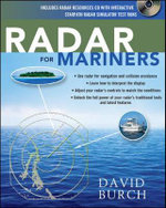 Radar for Mariners : Master the Traditional Skills and Latest Technolog... - David Burch