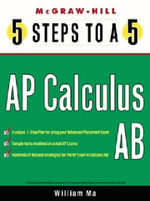 5 Steps to a 5 AP Calculus AB : Calculus - William Ma