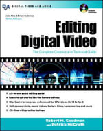 Editing Digital Video : The Complete Creative and Technical Guide - Robert M. Goodman