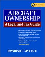 Aircraft Ownership : A Legal and Tax Guide - Raymond C. Speciale