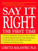 Say it Right the First Time - Loretta Malandro