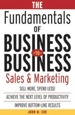 The Fundamentals of Business-to-business Sales and Marketing : A Global Perspective - John M. Coe
