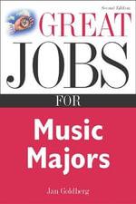 Great Jobs for Music Majors : Great Jobs For! Series - Jan Goldberg