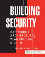 Building Security : Handbook for Architectural Planning and Design - Barbara A. Nadel