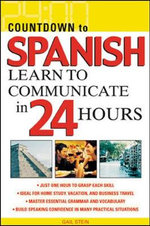 Countdown to Spanish : Learn to Communicate in 24 Hours - Gail Stein
