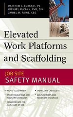 Elevated Work Platforms and Scaffolding : Job Site Safety Manual - Matthew J. Burkart
