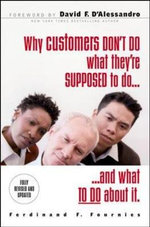 Why Customers Don't Do What You Want Them to Do : 24 Solutions to Common Selling Problems - Ferdinand F. Fournies