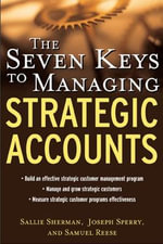 The Seven Keys to Managing Strategic Accounts - Samuel Reese