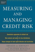 Measuring and Managing Credit Risk - Arnaud de Servigny