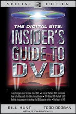 The Digital Bits : Insider's Guide to DVD - Bill Hunt