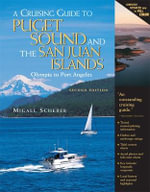 A Cruising Guide to Puget Sound and the San Juan Islands : Olympia to Port Angeles - Migael M. Scherer