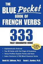 The Blue Pocket Book of French Verbs : 333 Fully Conjugated Verbs - David M. Stillman