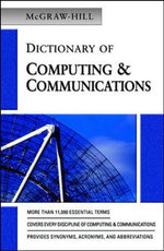 McGraw-Hill Dictionary of Computing and Communications - McGraw-Hill