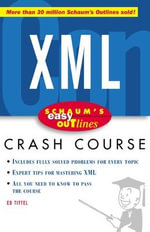 Schaum's Easy Outline of XML :  Based on Schaum's Outline of Theory and Problems of XML by Ed Tittel - Ed Tittel