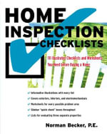 Home Inspection Checklists : 111 Illustrated Checklists and Worksheets You Need Before Buying a Home - Norman Becker