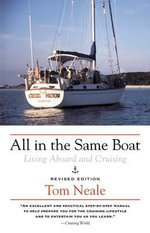 All in the Same Boat : Living Aboard and Cruising - Tom Neale