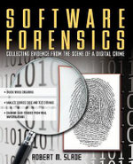 Software Forensics : Collecting Evidence from the Scene of a Digital Crime - Robert M. Slade