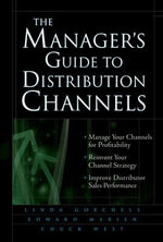 The Manager's Guide to Distribution Channels - Linda Gorchels