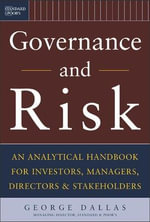 Corporate Governance and Risk : An Analytical Handbook for Investors, Managers, Directors, and Stakeholders - George Dallas