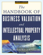 The Handbook of Business Valuation and Intellectual Property Analysis : McGraw-Hill Library of Investment & Finance - Robert F. Reilly