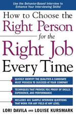 How to Choose the Right Person for the Right Job Every Time - Lori Davila