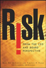 Risk from the CEO and Board Perspective : What All Managers Need to Know About Growth in a Turbulent World - Mary Pat McCarthy