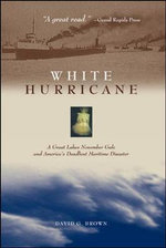 White Hurricane : A Great Lakes November Gale and America's Deadliest Maritime Disaster - David G. Brown