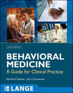 Behavioral Medicine : A Guide for Clinical Practice - Mitchell D. Feldman