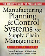 Manufacturing Planning and Control Systems for Supply Chain Management : The Definitive Guide for Professionals - Thomas E. Vollmann